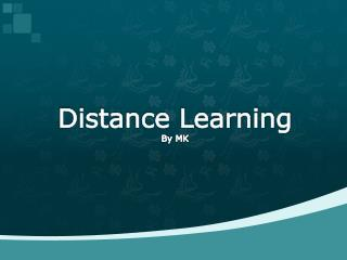 Distance Learning By MK