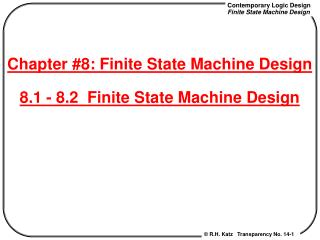 Chapter #8: Finite State Machine Design 8.1 - 8.2  Finite State Machine Design