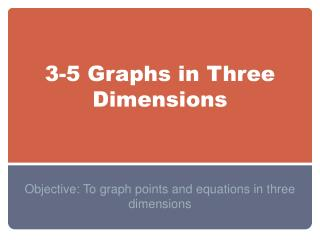 3-5 Graphs in Three Dimensions