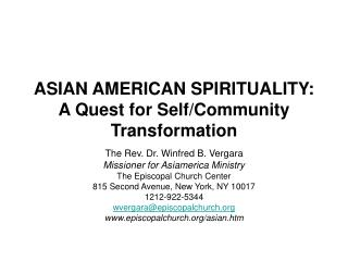 ASIAN AMERICAN SPIRITUALITY: A Quest for Self/Community Transformation