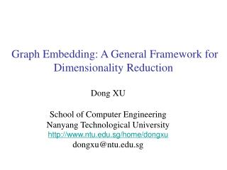 Graph Embedding: A General Framework for Dimensionality Reduction