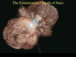 The Evolution and Death of Stars