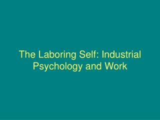 The Laboring Self: Industrial Psychology and Work