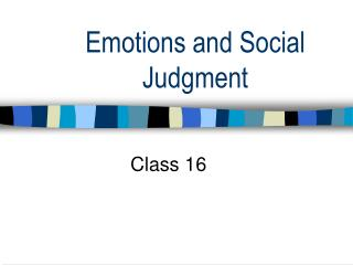 Emotions and Social Judgment