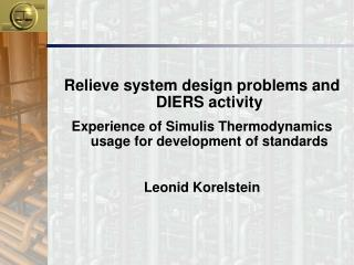 Relieve system design problems and DIERS activity Experience of Simulis Thermodynamics usage for development of standar