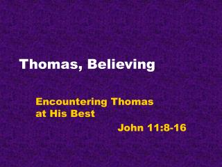 Thomas, Believing