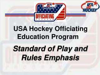 USA Hockey Officiating       Education Program