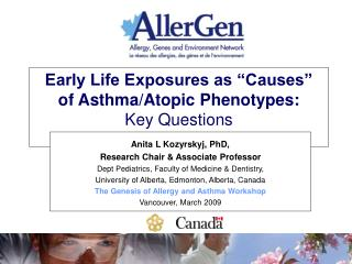 "Early Life Exposures as ""Causes""  of Asthma/Atopic Phenotypes:      Key Questions"