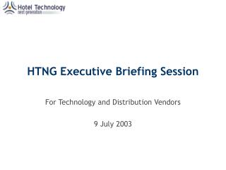 HTNG Executive Briefing Session