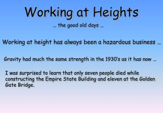 Working at height has always been a hazardous business