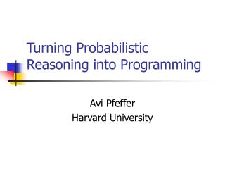 Turning Probabilistic Reasoning into Programming