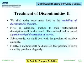 Treatment of Discontinuities II