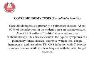 COCCIDIOIDOMYCOSIS ( Coccidioides immitis)