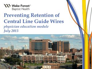 Preventing Retention of Central Line Guide Wires physician education module July 2013
