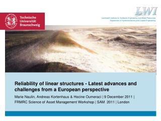 Reliability of linear structures - Latest advances and challenges from a European perspective