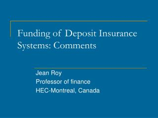 Funding of Deposit Insurance Systems: Comments