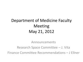Department of Medicine Faculty Meeting May 21, 2012