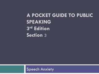A POCKET GUIDE TO PUBLIC SPEAKING 3 rd  Edition Section  3