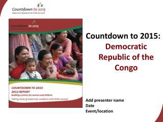 Countdown to 2015:  Democratic Republic of the Congo