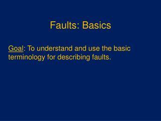 Faults: Basics