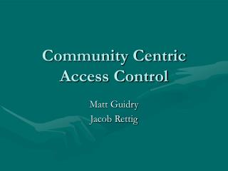 Community Centric Access Control