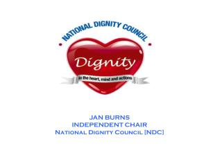 JAN BURNS INDEPENDENT CHAIR National Dignity Council [NDC]