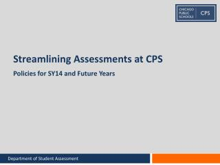 Streamlining Assessments at CPS
