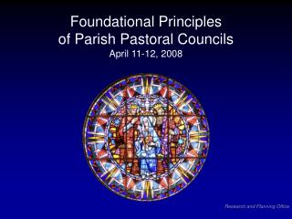 Foundational Principles of Parish Pastoral Councils April 11-12, 2008