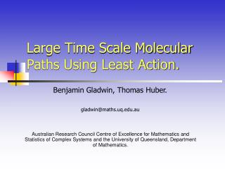 Large Time Scale Molecular Paths Using Least Action.