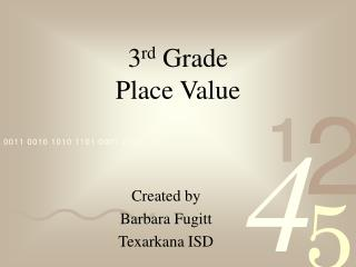 3 rd  Grade Place Value