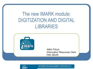 The new IMARK module: DIGITIZATION AND DIGITAL LIBRARIES