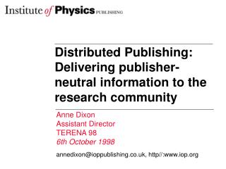Distributed Publishing: Delivering publisher-neutral information to the research community