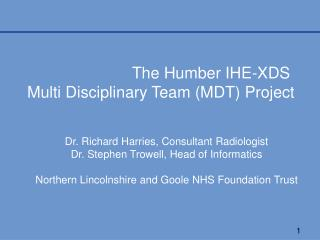 The Humber IHE-XDS  Multi Disciplinary Team (MDT) Project