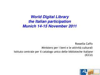 Rossella Caffo Ministero per i beni e le attività culturali  Istituto centrale per il catalogo unico delle biblioteche