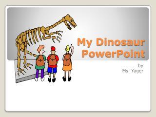 My Dinosaur PowerPoint