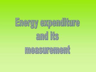 Energy expenditure and its measurement