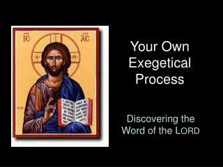 Your Own Exegetical Process
