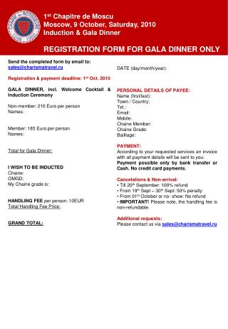 Send the completed form by email to: sales@charismatravel.ru Registration & payment deadline: 1 st  Oct. 2010