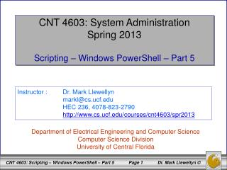 CNT 4603: System Administration Spring 2013 Scripting – Windows PowerShell – Part 5