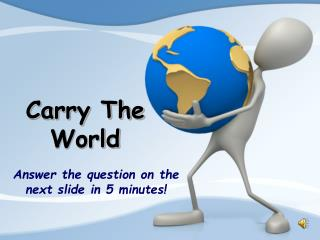 Carry The World