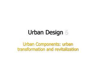 Urban Design  6
