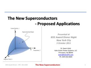 The New Superconductors 			- Proposed Applications