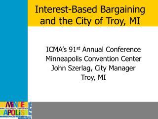 Interest-Based Bargaining  and the City of Troy, MI