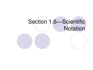 Section 1.6�Scientific Notation