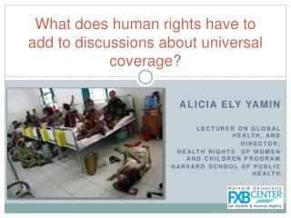 What does human rights have to add to discussions about universal coverage?