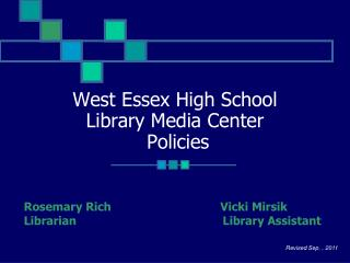 West Essex High School  Library Media Center   Policies