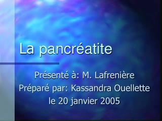 La  pancr�atite
