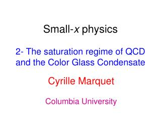 Small- x  physics 2- The saturation regime of QCD and the Color Glass Condensate