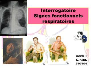 Interrogatoire Signes fonctionnels respiratoires