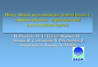 Heavy Metals in groundwater around massive sulphide deposits : exploration and environmental aspects
